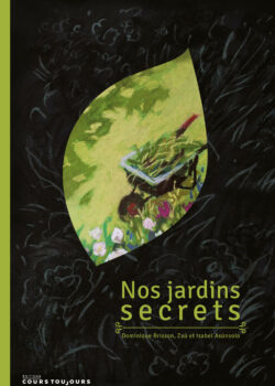 Nos jardins secrets